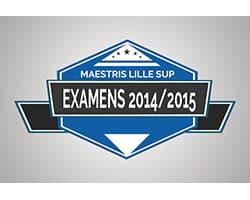 Examens 2014/2015 Maestris Lille Sup : premiers résultats